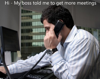 Hi - My boss told me to get more meetings