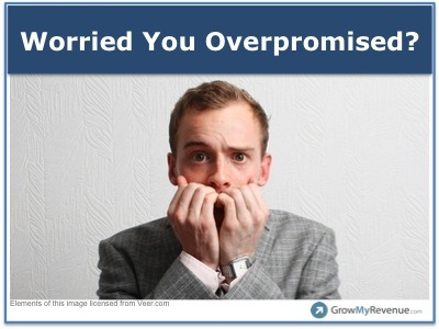 Worried You Overpromised?