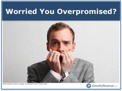 Worried You Overpromised?