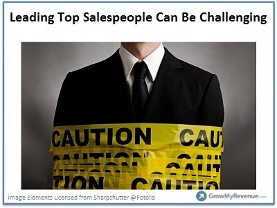 Leading Top Salespeople Can Be Challenging