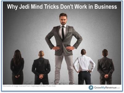 The Failure of Jedi Mind Tricks in Business