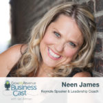 Neen James | How To Accomplish More In Less Time, With Half The Effort