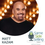 Matt Kazam | How to Infuse Comedy into your Sales Business